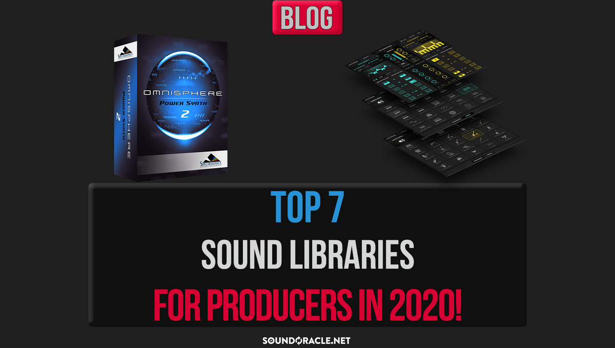Top 7 Sound Libraries for Producers In 2020!