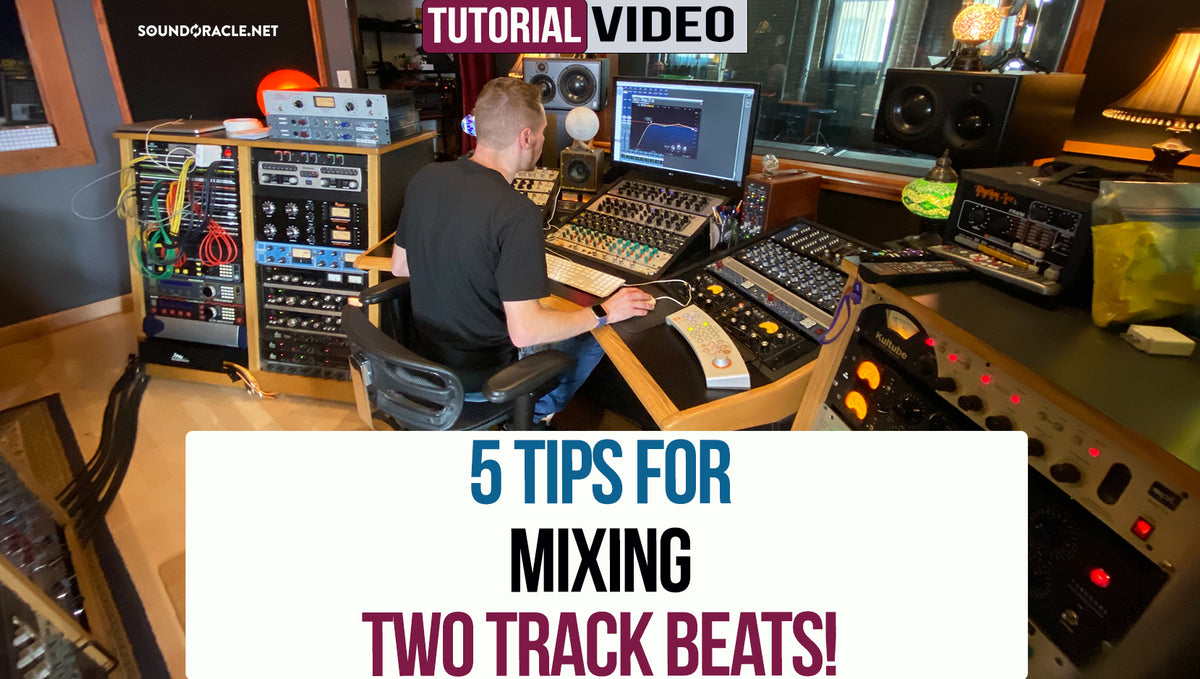 5 Tips for Mixing Two Track Beats!