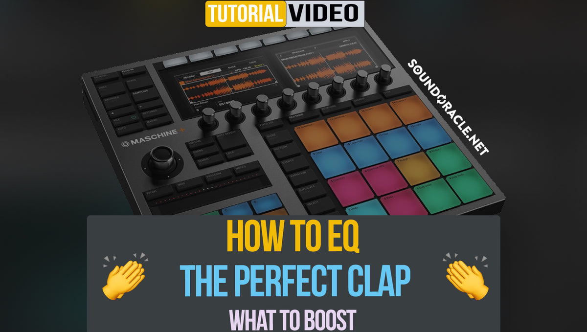 How To EQ The Perfect Clap | What To Boost & Cut