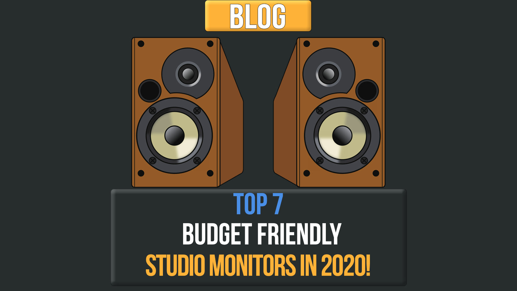 Top 7 Budget Friendly Studio Monitors In 2020!