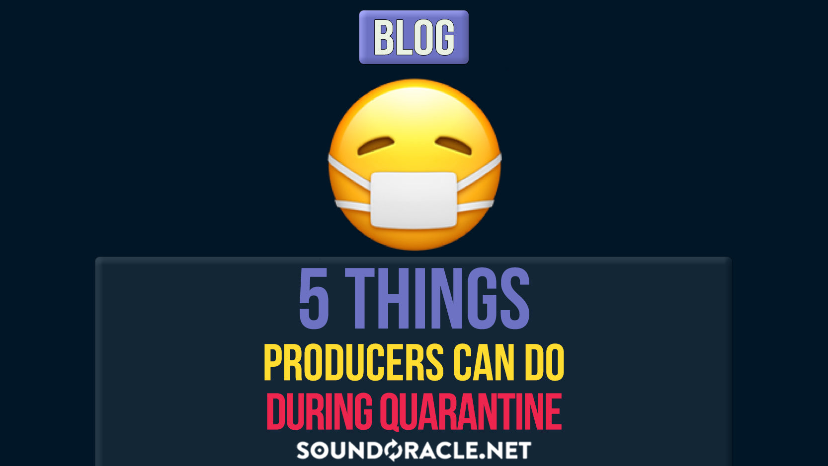 5 Things Producers Can Do During Quarantine