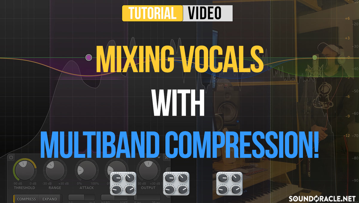 Mixing Vocals With Multiband Compression