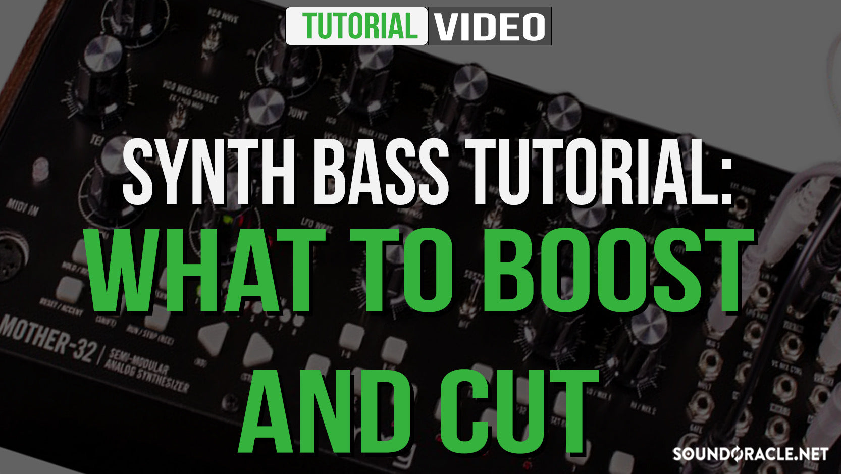 Synth Bass Tutorial: What To Boost And Cut