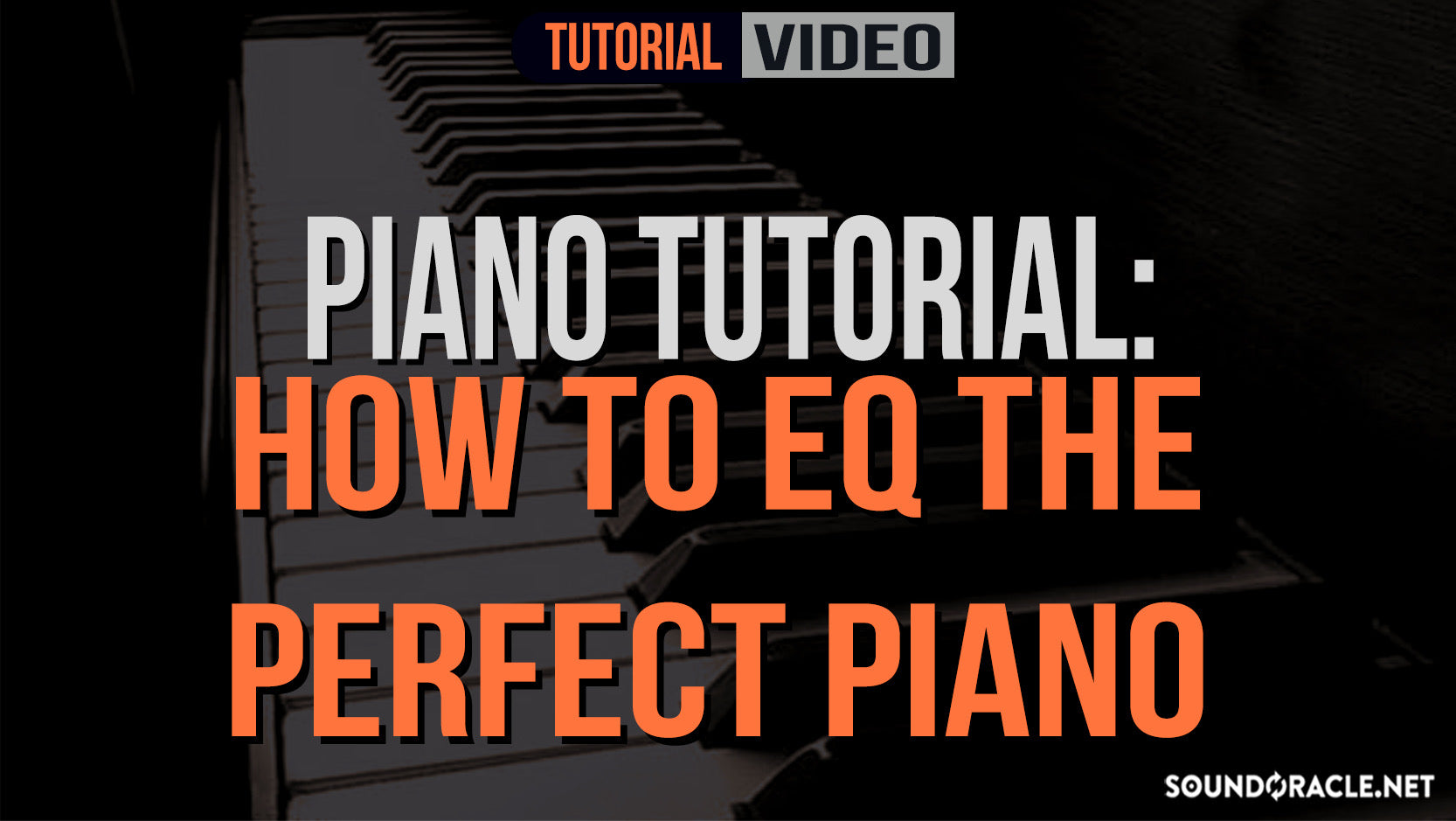 Piano Tutorial: How To EQ The Perfect Piano