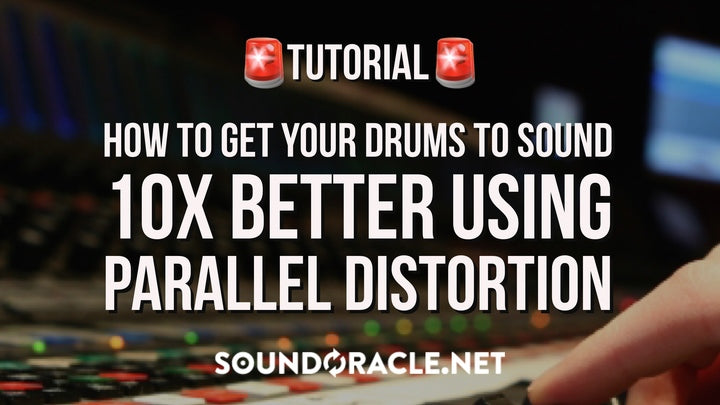 Tutorial - How To Get Your Drums to Sound 10x Better Using Parallel Distortion