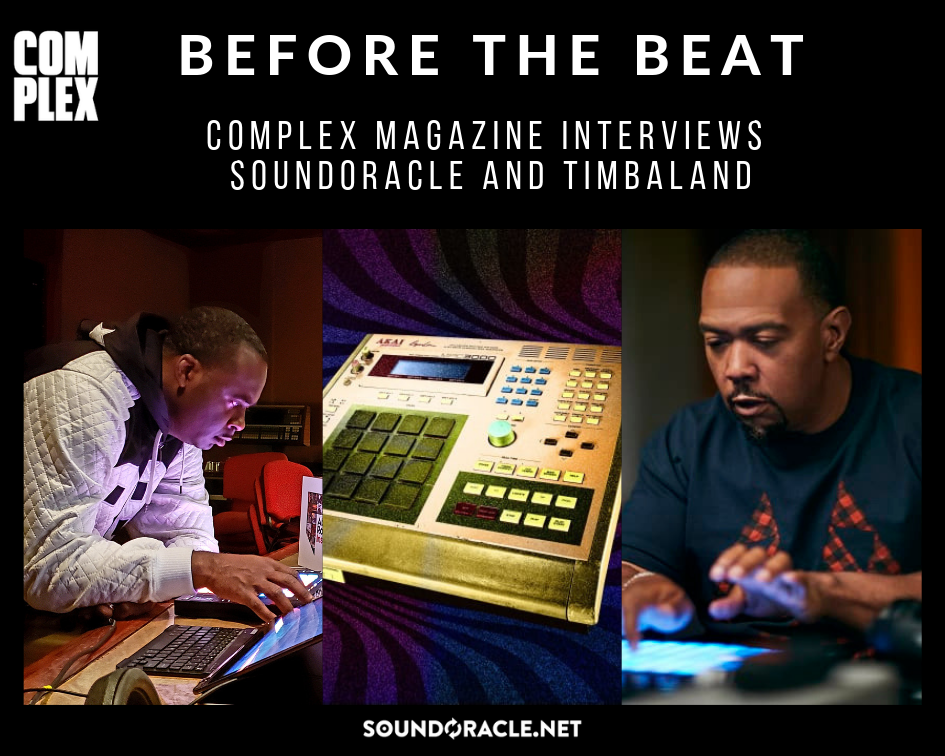 Complex Magazine Interviews SoundOracle And Timbaland