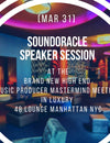 [Mar 31] SoundOracle Speaker Session at the Brand New High End Music Producer Mastermind Meeting in Luxury 48 Lounge Manhattan NYC