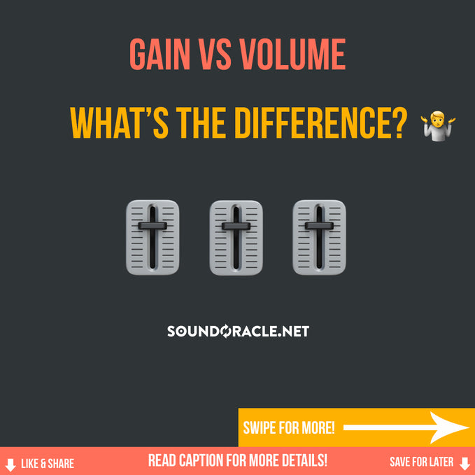 Gain Vs Volume, What's The Difference?
