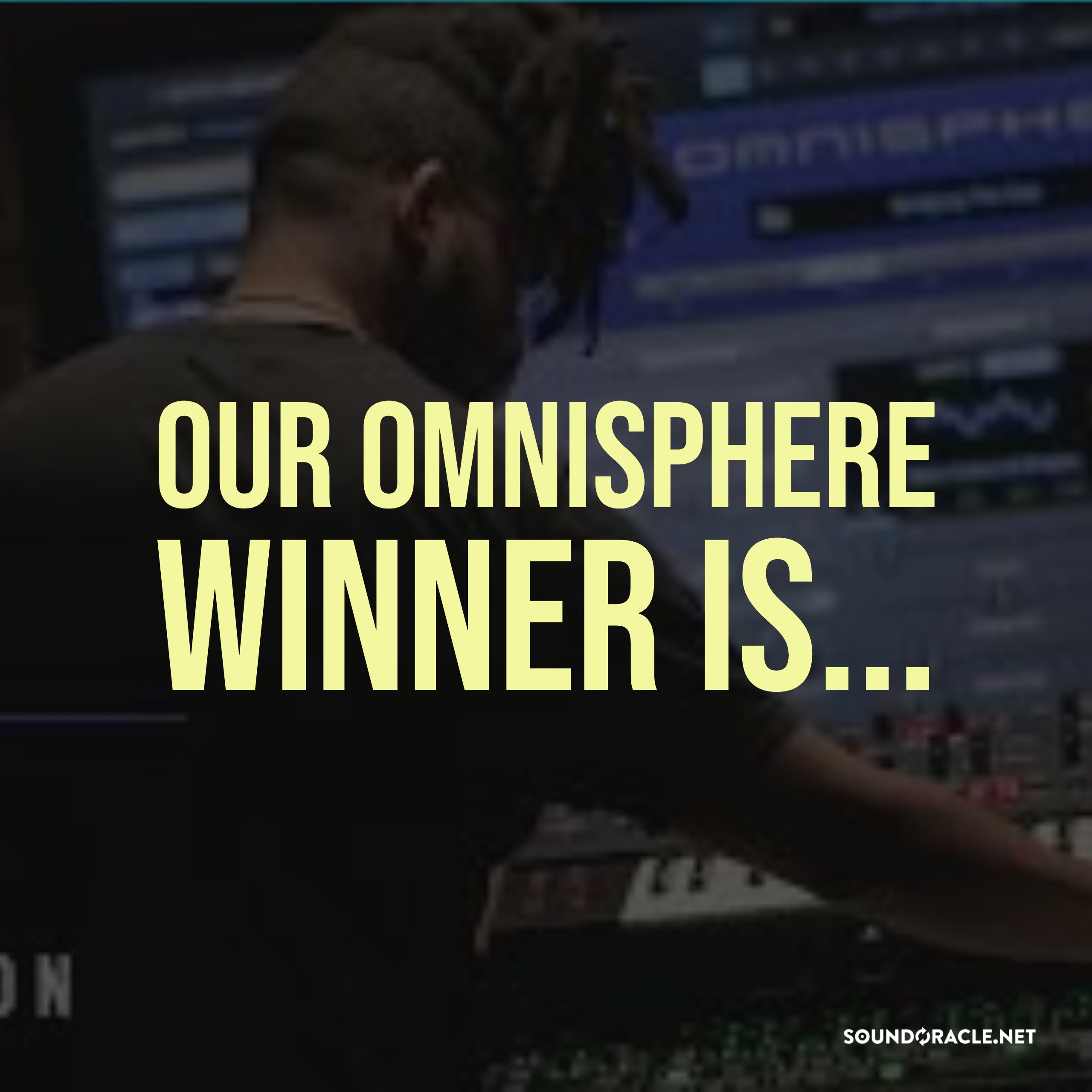 Our Omnisphere Winner Is…