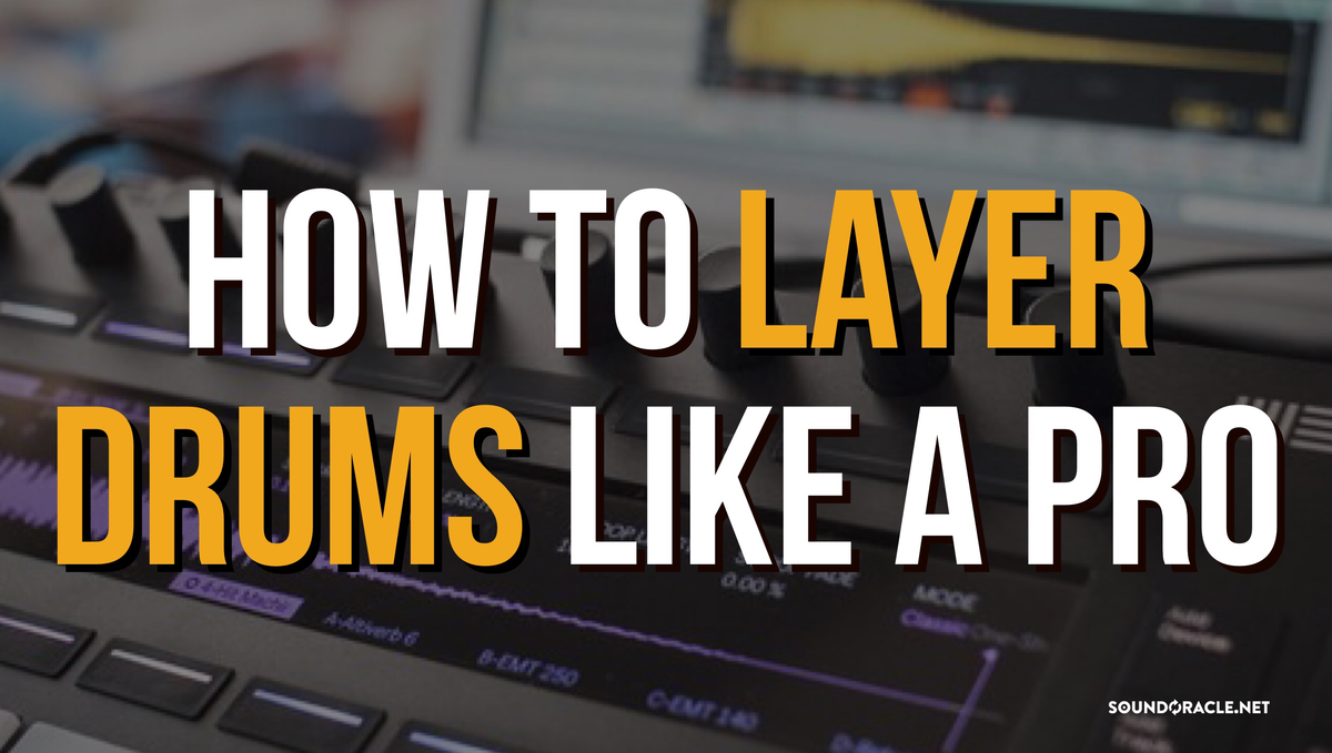 How To Layer Drums Like A Pro | Tutorial Video