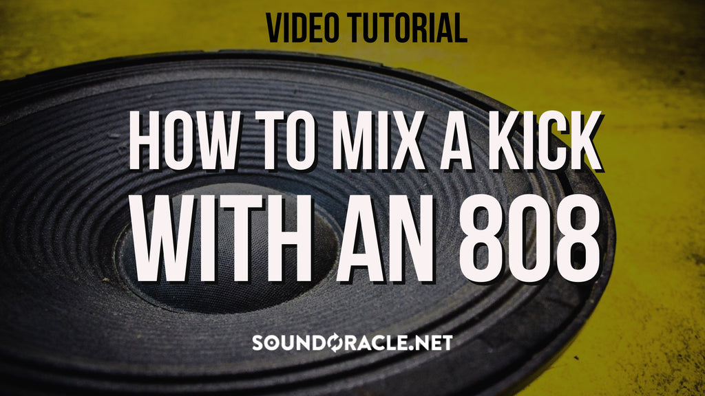 Tutorial - How To Mix A Kick With An 808