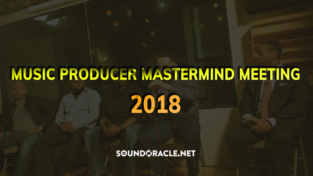 Music Producer Mastermind Meeting, Music Producer Mastermind Meeting 2018, Panel Discussions, Producer Discussions, Busy Works Beats, SoundOracle, Producers, Music Producers, Music Production Tutorial Master, Music Production, Exclusive Producer Seminar,
