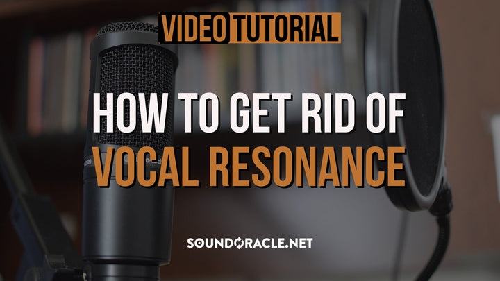 Tutorial - How To Get Rid Of Vocal Resonance