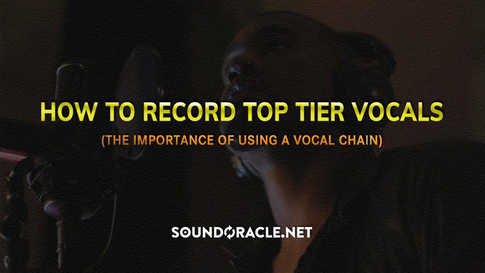 How To Record Top Tier Vocals (The Importance of Using a Vocal Chain