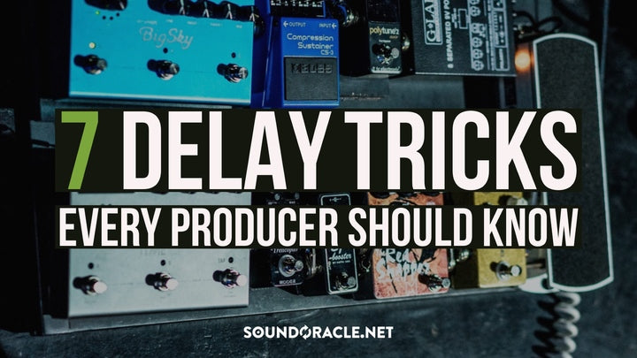 7 Delay Tricks Every Producer Should Know