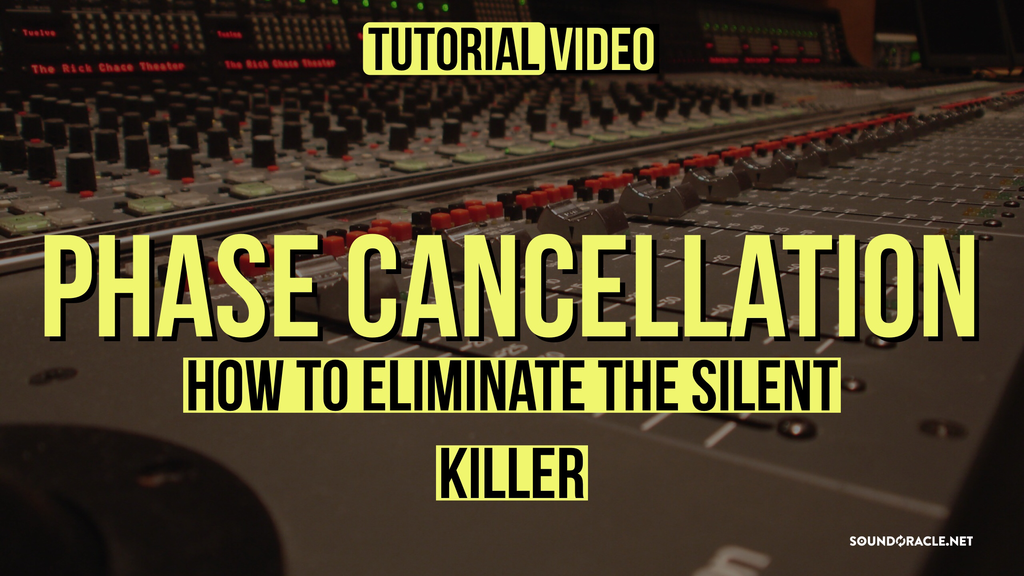 Phase Cancellation, Easy Ways To Eliminate Phase Cancellation In Your Mixes, Mixing & Mastering, Mixing, Mixing Issues, Phase Cancellation Tactics, Fix Phase Cancellation, Pre-Mastering Tips, How To Prevent Phase Cancellation, Digital Music, Mixing Tips