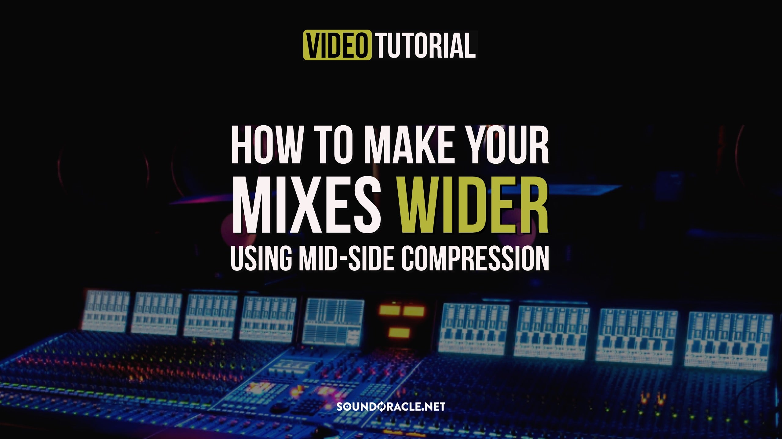 Tutorial | How To Make Your Mixes Wider Using Mid-Side Compression