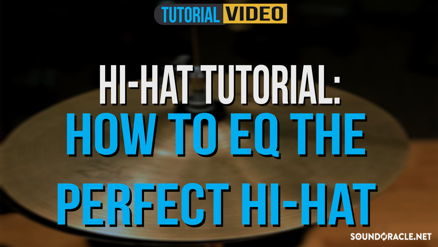 Hi-Hat Tutorial: How to EQ The Perfect Hi-Hat