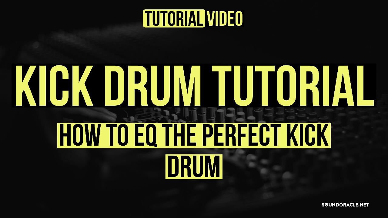 Kick Drum Tutorial – How to Eq the Perfect Kick Drum
