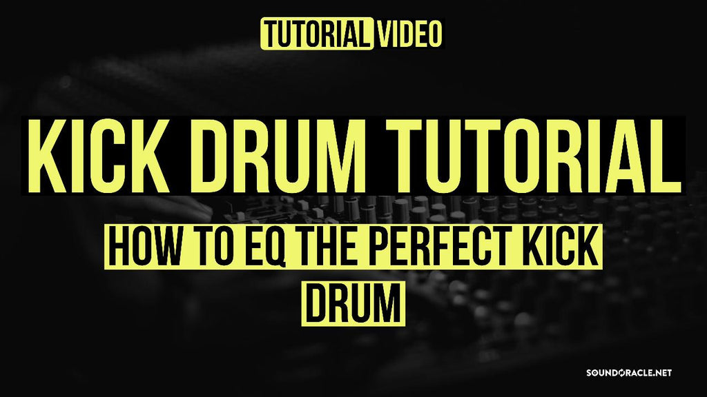 Kick Drum, Kick Drum Tutorial, How to Eq the Perfect Kick Drum, How to Eq the Kick Drum, Make a Perfect Kick Drum, How to Use EQ to Improve Your Kick Drum Sound, How To – Create the Perfect Kick Drum, Mixing & Mastering, Mixing, Mixing Issues, Mixing Tips