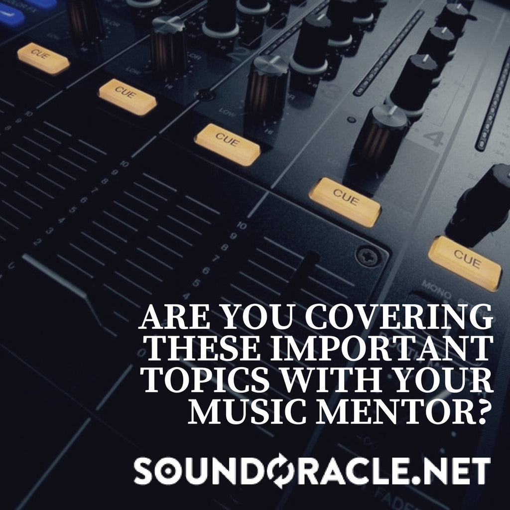 Are You Covering These Important Topics With Your Music Mentor?