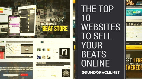 The Top 10 Websites To Sell Your Beats Online | Sound Oracle Sound Kits