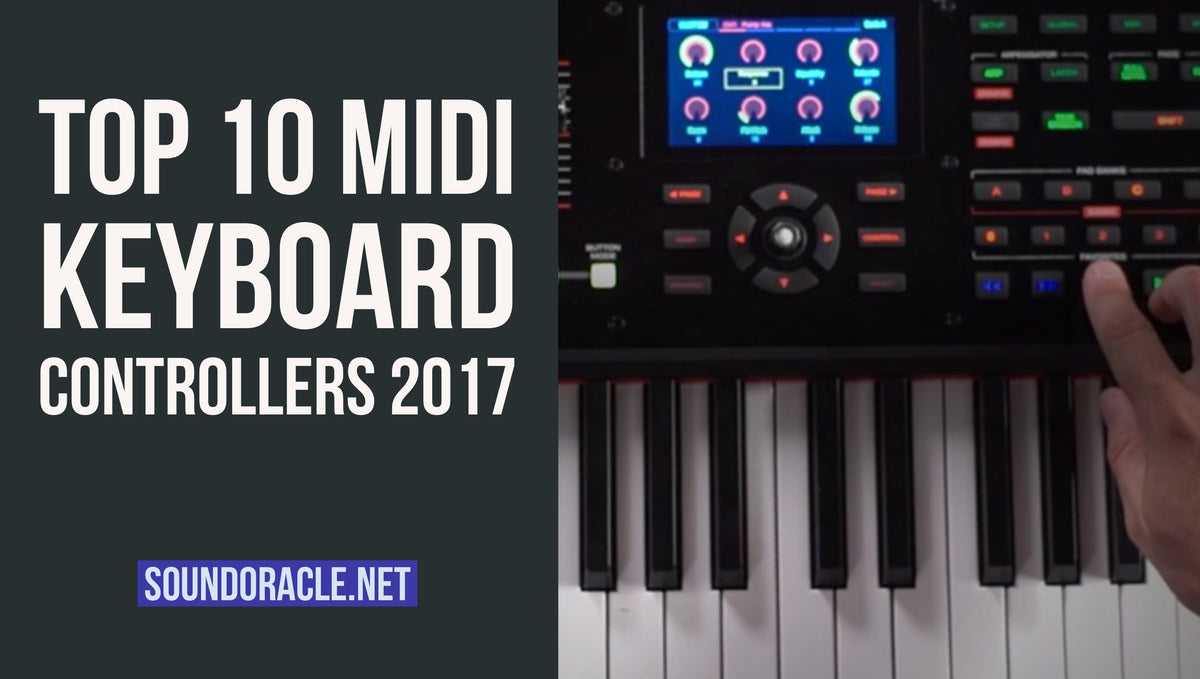 Top 10 Midi Keyboard Controllers 2017