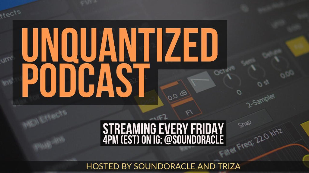 Unquantized Podcast - Production Tips, Career Advice, and Networking