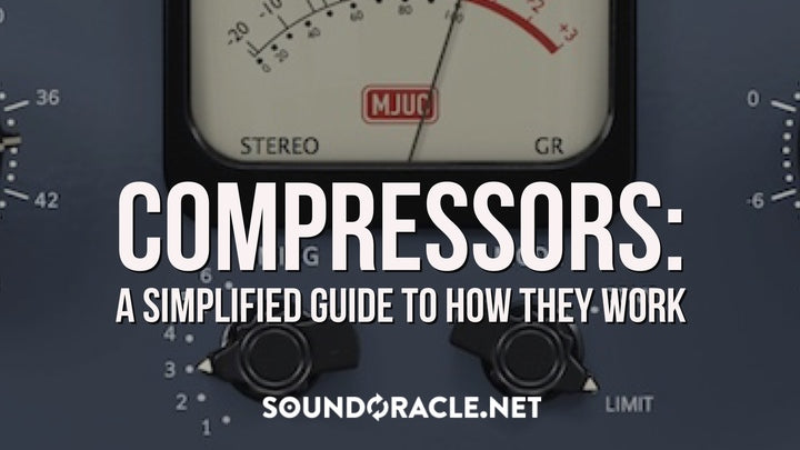 Tutorial - Compressors: A Simplified Guide To How They Work