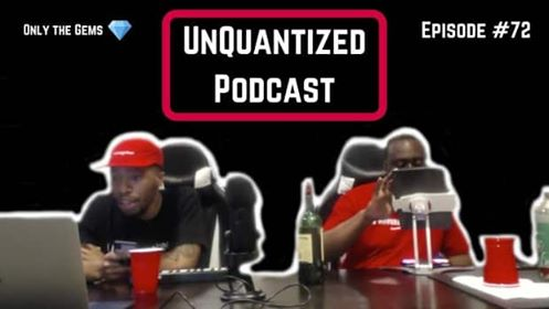 UnQuantized Podcast #72 (Only the Gems)