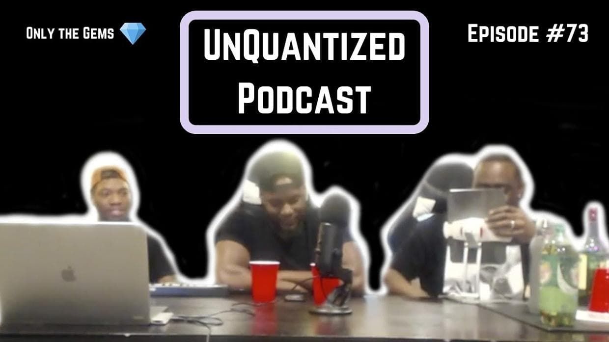 UnQuantized Podcast #73 (Only the Gems)
