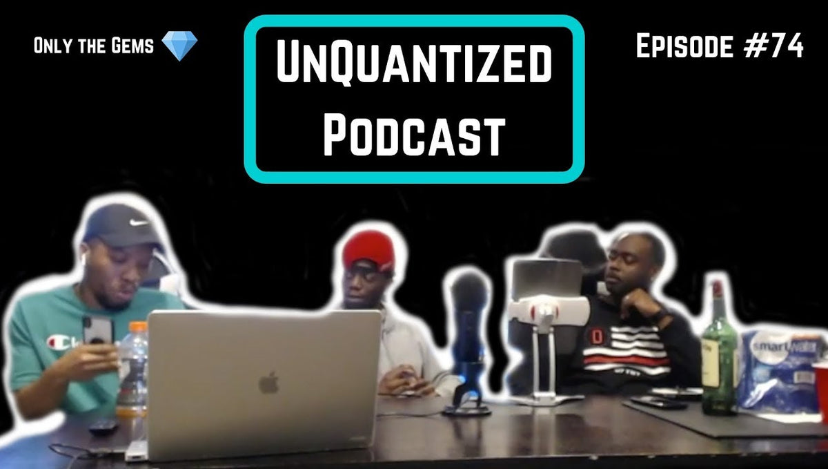 UnQuantized Podcast #74 (Only the Gems)