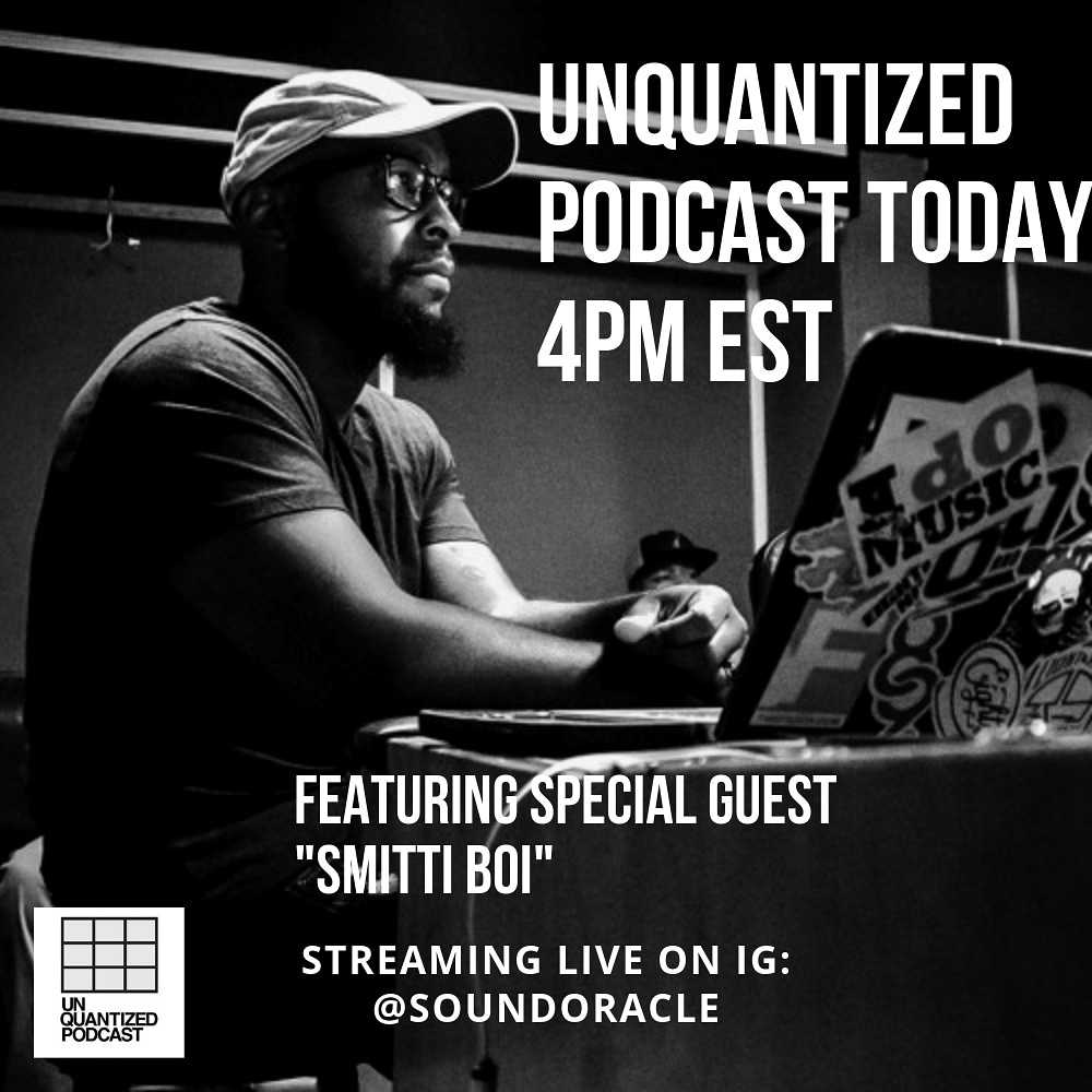 "Special guest in the studio today on Unquantized Podcast ""Smitti Boi"""