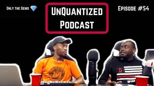 UnQuantized Podcast #54 (Only the Gems)