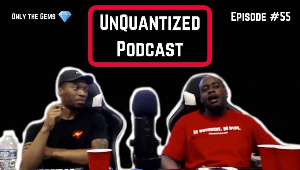 UnQuantized Podcast #55 (Only the Gems)