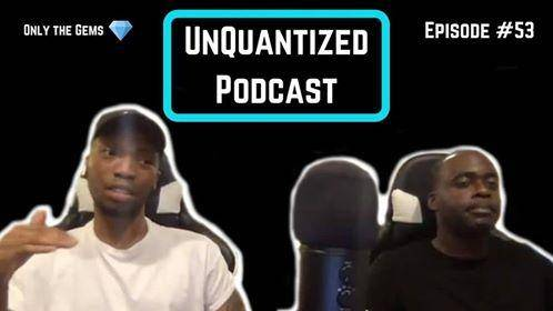 UnQuantized Podcast #53 (Only the Gems)
