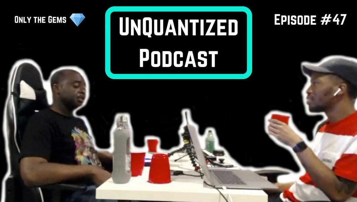 UnQuantized Podcast #47 (Only the Gems)