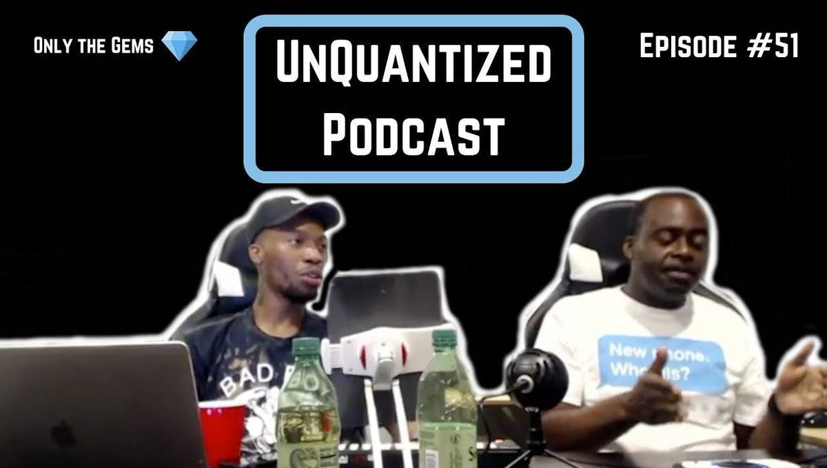 UnQuantized Podcast #51 (Only the Gems)