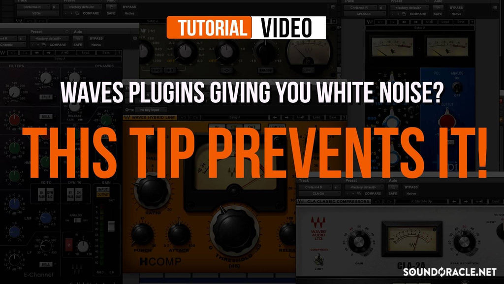 Waves Plugins Giving You White Noise? This Tip Prevents It.