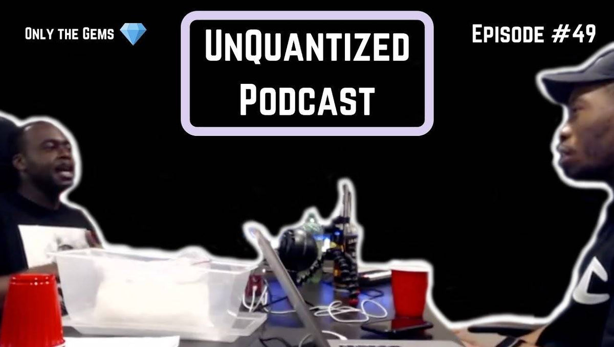UnQuantized Podcast #49 (Only the Gems)
