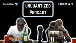 UnQuantized Podcast #66 (Only the Gems)