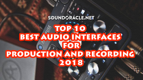 Top 10 Best Audio Interfaces For Production And Recording 2018 w