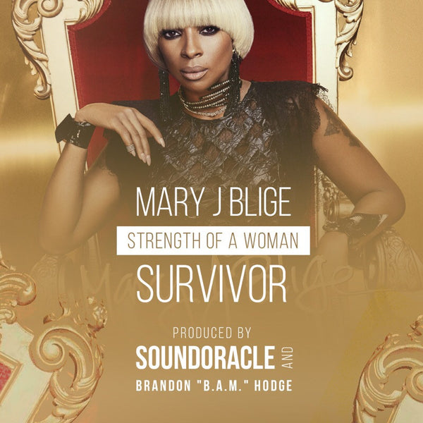 "New Music: Mary J Blige ""Survivor"" Produced By Sound Oracle And Brandon ""B.A.M."" Hodge"