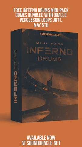 ONE MORE DAY to get the FREE INFERNO DRUMS with THE ORACLE PERCUSSION LOOPS