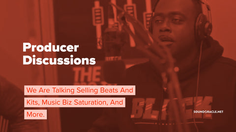 We Are Talking Selling Beats And Kits, Music Biz Saturation, And More