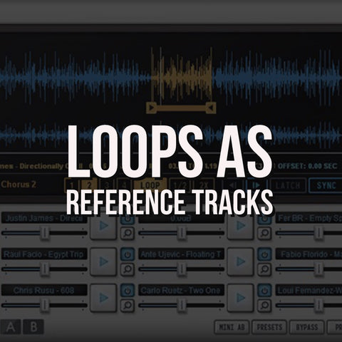 Sound Oracle Blog - Producer Tips - Loops as Reference Tracks
