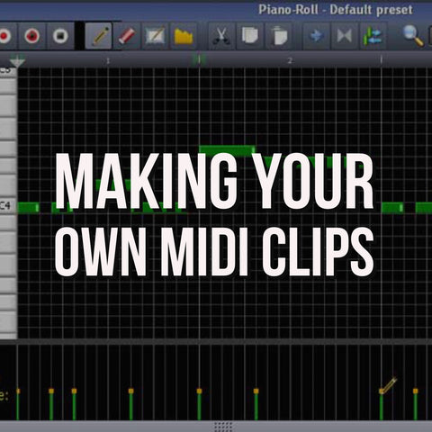 Sound Oracle Blog - Producer Tips - Making Your Own Midi Clips
