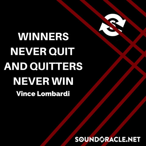 Sound Oracle Blog - Winners Never Quit And Quitters Never Win By Vince Lombardi