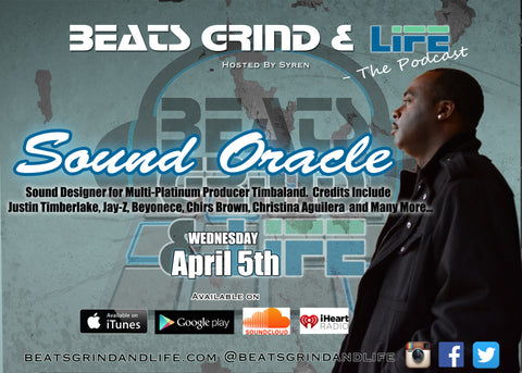 Sound Oracle Guest At Beats Grind & Life - The Podcast, Hosted By Syren
