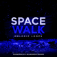 Space Walk Melodic Loops